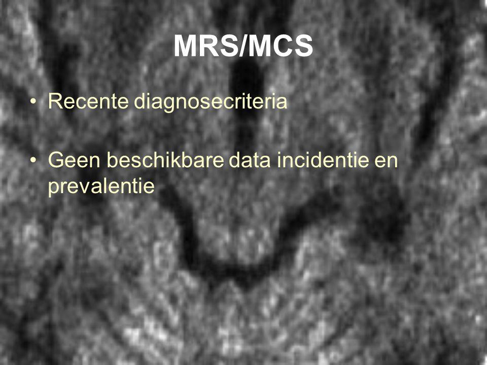 MRS/MCS •Recente diagnosecriteria •Geen beschikbare data incidentie en prevalentie