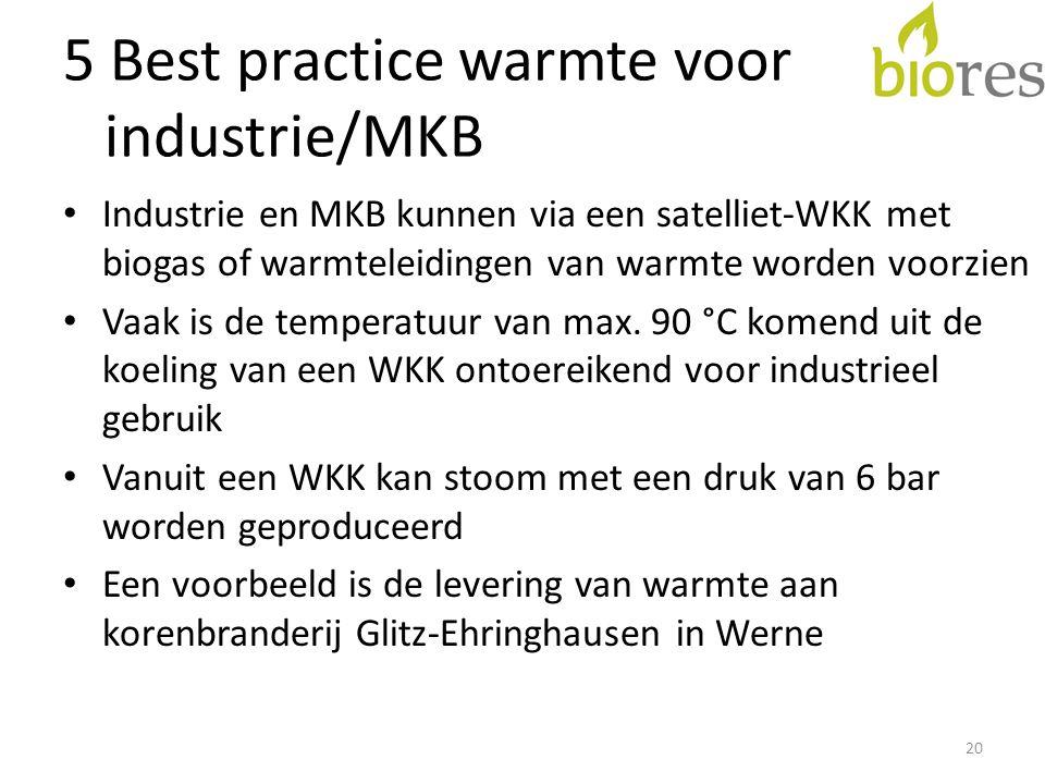 5 Best practice warmte voor industrie/MKB • Industrie en MKB kunnen via een satelliet-WKK met biogas of warmteleidingen van warmte worden voorzien • Vaak is de temperatuur van max.