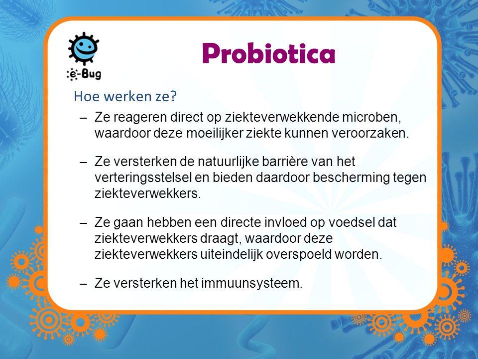 Probiotica Hoe werken ze.