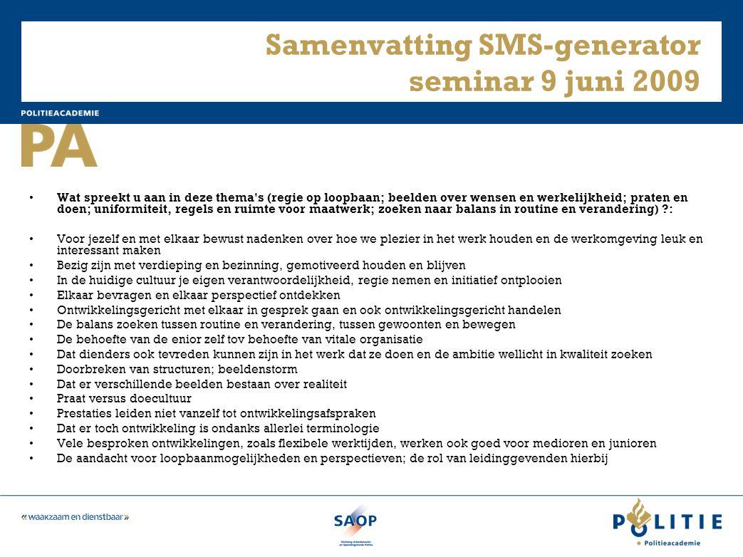 Samenvatting SMS-generator seminar 9 juni 2009 • Wat spreekt u aan in deze thema's (regie op loopbaan; beelden over wensen en werkelijkheid; praten en