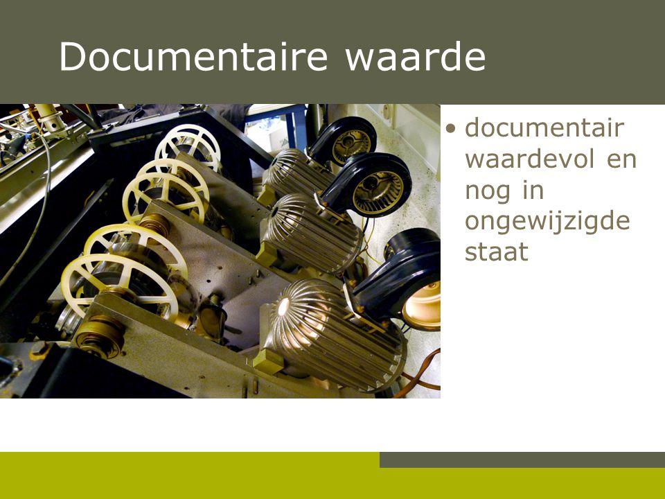 Pag. 19 Documentaire waarde •documentair waardevol en nog in ongewijzigde staat
