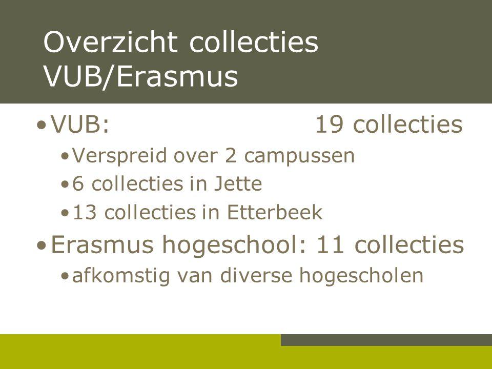 Pag. 2 Overzicht collecties VUB/Erasmus •VUB: 19 collecties •Verspreid over 2 campussen •6 collecties in Jette •13 collecties in Etterbeek •Erasmus ho