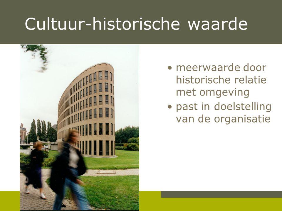 Pag. 21 Cultuur-historische waarde •meerwaarde door historische relatie met omgeving •past in doelstelling van de organisatie