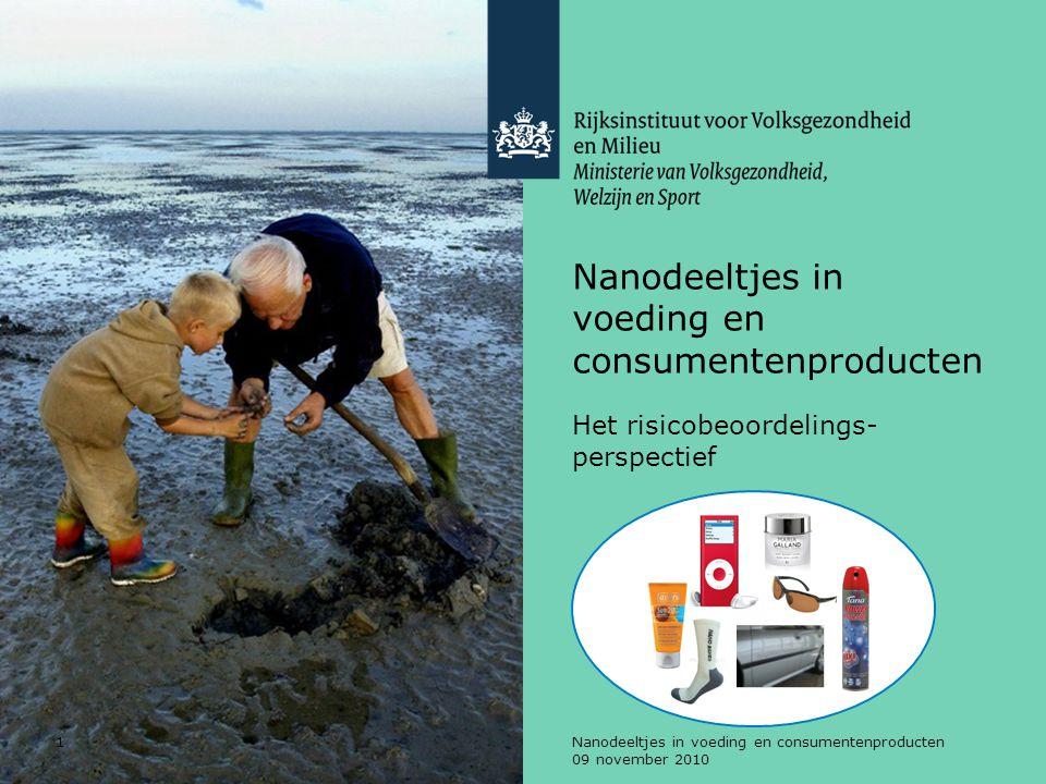 Nanodeeltjes in voeding en consumentenproducten 09 november 2010 2 Veilige producten met nanotechnologie: rollen en verantwoordelijkheden Huidige kennis onvoldoende om risico's in te schatten met dezelfde mate van zekerheid als voor 'niet-nano' stoffen.