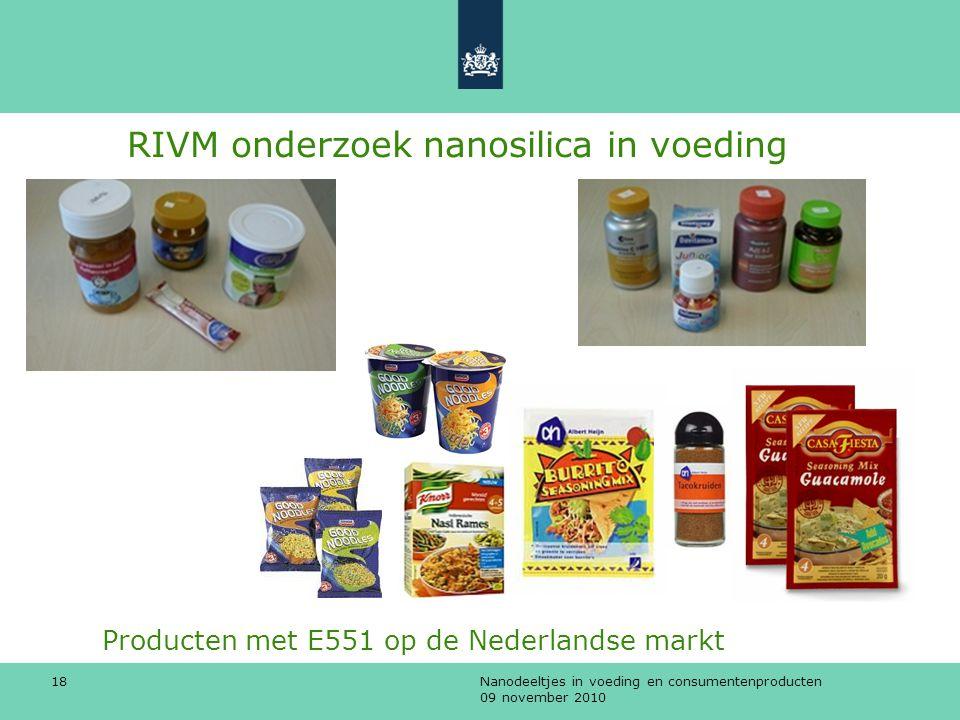 Nanodeeltjes in voeding en consumentenproducten 09 november 2010 18 Producten met E551 op de Nederlandse markt RIVM onderzoek nanosilica in voeding