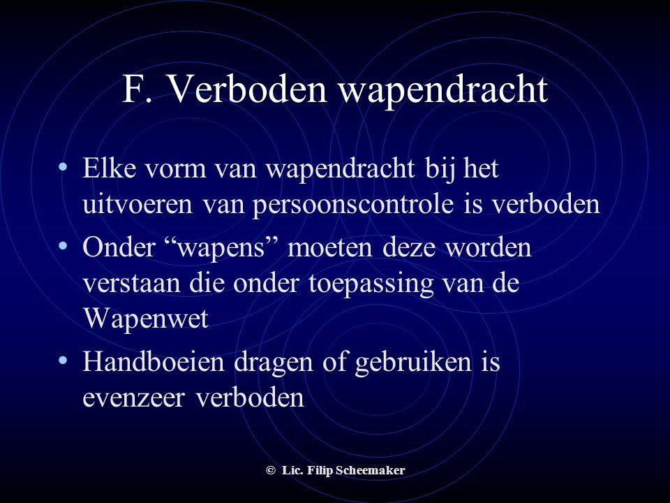 © Lic. Filip Scheemaker E. Fooien • Fooien ontvangen is verboden • Het maakt niet uit op welke wijze men fooien zou verkrijgen, het blijft verboden, z