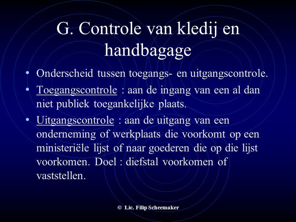 """© Lic. Filip Scheemaker F. Verboden wapendracht • Elke vorm van wapendracht bij het uitvoeren van persoonscontrole is verboden • Onder """"wapens"""" moeten"""
