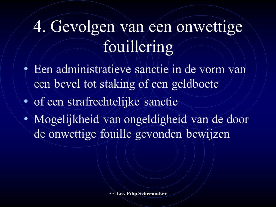 © Lic. Filip Scheemaker 3. identiteitscontroles • Identiteitscontroles zijn verboden, uitgezonderd :  aan de ingang van niet voor publiek toegankelij
