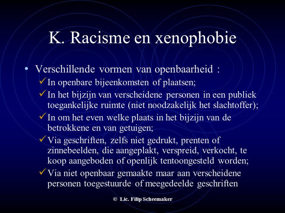 """© Lic. Filip Scheemaker K. Racisme en xenophobie • het aanzetten tot discriminatie, haat, geweld of rassenscheiding • """"aanzetten tot"""" is """"het oproepen"""