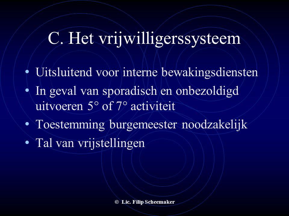 © Lic. Filip Scheemaker B. Toepassingsgebied – analyse van de vijfde activiteit c. Het verzekeren van de veiligheid  Veiligheid is een vaag begrip d.