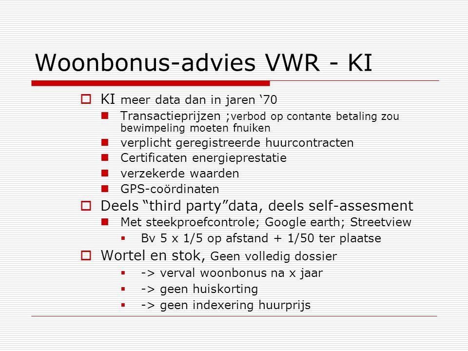 Woonbonus-advies VWR - KI  KI meer data dan in jaren '70  Transactieprijzen ; verbod op contante betaling zou bewimpeling moeten fnuiken  verplicht