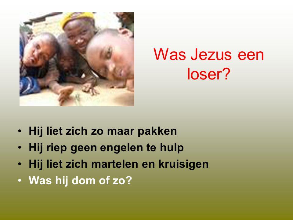 Was Jezus een loser.