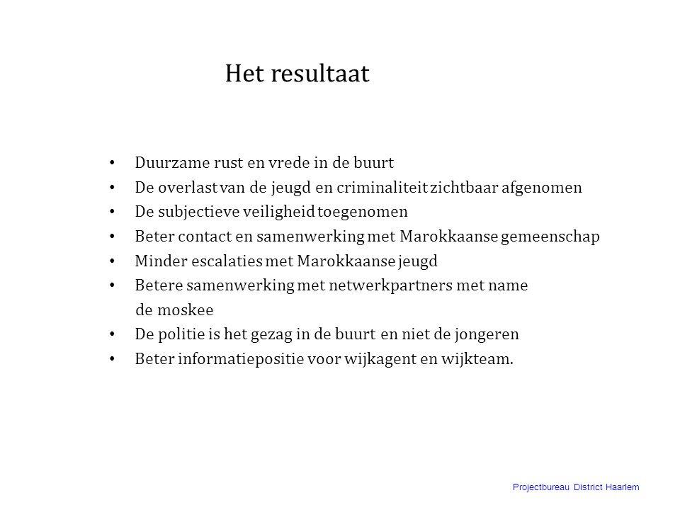 Projectbureau District Haarlem Voor welke aanpak is gekozen • PreventieVE aanpak: 1.Het bevorderen van integratie van allochtone bewoners 2.Kennen en