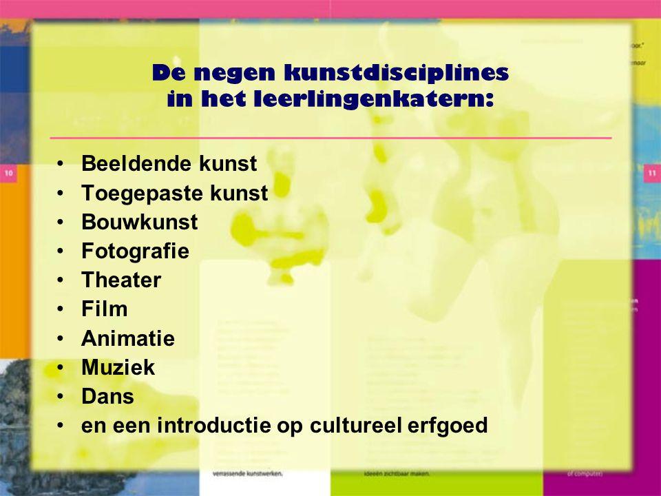 De negen kunstdisciplines in het leerlingenkatern: •Beeldende kunst •Toegepaste kunst •Bouwkunst •Fotografie •Theater •Film •Animatie •Muziek •Dans •en een introductie op cultureel erfgoed