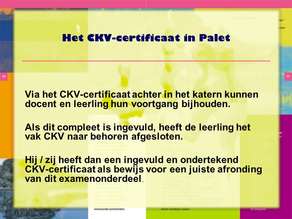 Het CKV-certificaat in Palet Via het CKV-certificaat achter in het katern kunnen docent en leerling hun voortgang bijhouden.