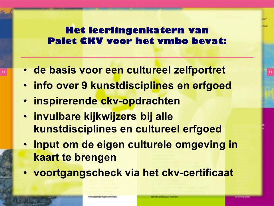 Het leerlingenkatern van Palet CKV voor het vmbo bevat: •de basis voor een cultureel zelfportret •info over 9 kunstdisciplines en erfgoed •inspirerende ckv-opdrachten •invulbare kijkwijzers bij alle kunstdisciplines en cultureel erfgoed •Input om de eigen culturele omgeving in kaart te brengen •voortgangscheck via het ckv-certificaat