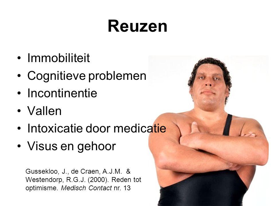 Reuzen •Immobiliteit •Cognitieve problemen •Incontinentie •Vallen •Intoxicatie door medicatie •Visus en gehoor Gussekloo, J., de Craen, A.J.M.
