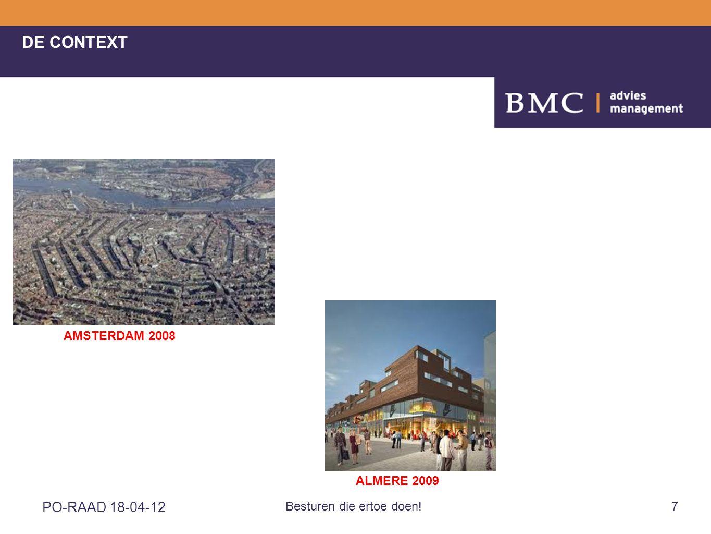 PO-RAAD 18-04-12 Besturen die ertoe doen!7 DE CONTEXT AMSTERDAM 2008 ALMERE 2009