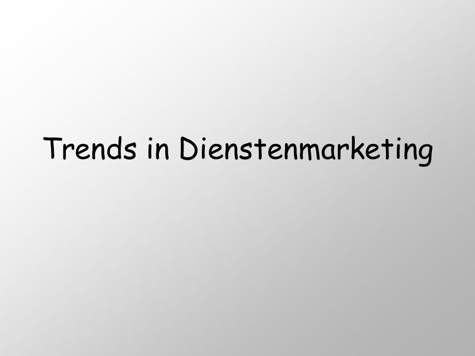 Trends in Dienstenmarketing