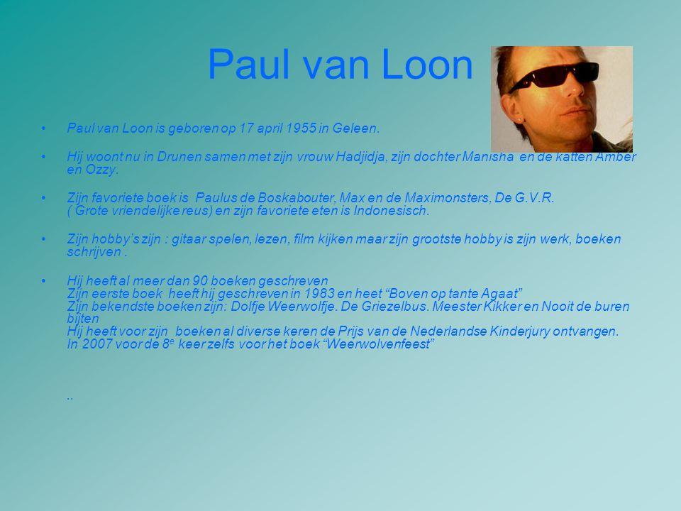 Paul van Loon •Paul van Loon is geboren op 17 april 1955 in Geleen. •Hij woont nu in Drunen samen met zijn vrouw Hadjidja, zijn dochter Manisha en de
