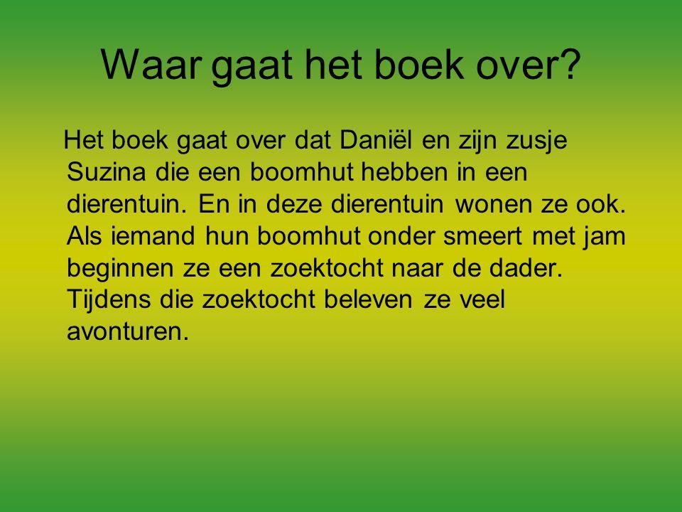 Waar gaat het boek over? Het boek gaat over dat Daniël en zijn zusje Suzina die een boomhut hebben in een dierentuin. En in deze dierentuin wonen ze o