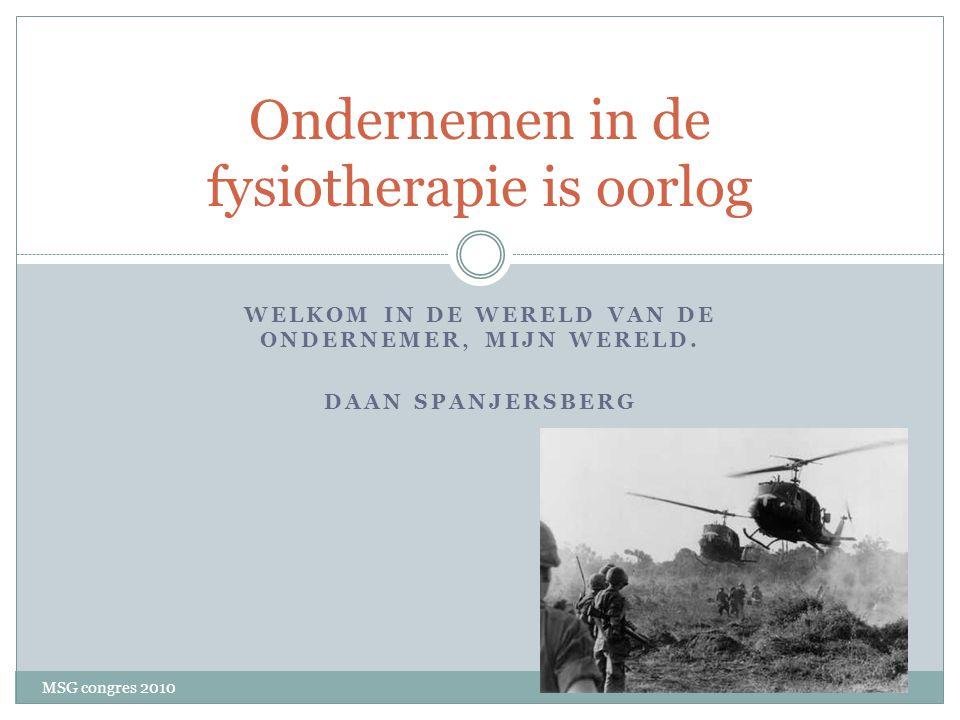 Stelling 1 MSG congres 2010  De zorg in Nederland maakt het ondernemen in de fysiotherapie goed mogelijk