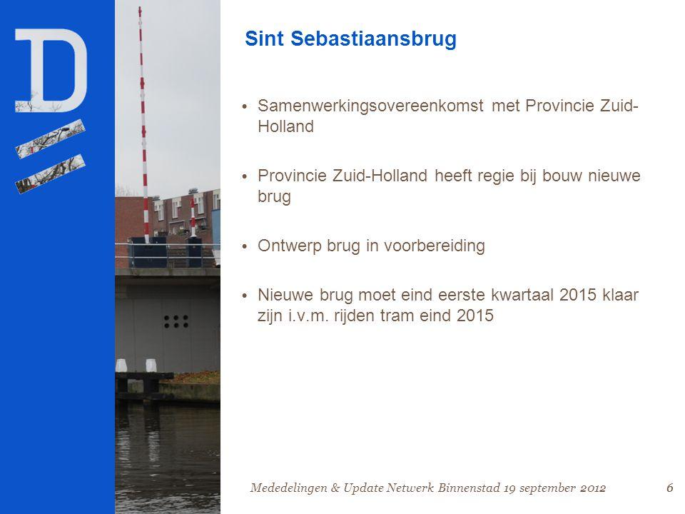 6 Sint Sebastiaansbrug • Samenwerkingsovereenkomst met Provincie Zuid- Holland • Provincie Zuid-Holland heeft regie bij bouw nieuwe brug • Ontwerp brug in voorbereiding • Nieuwe brug moet eind eerste kwartaal 2015 klaar zijn i.v.m.