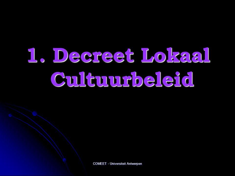 COMEET - Universiteit Antwerpen 1. Decreet Lokaal Cultuurbeleid