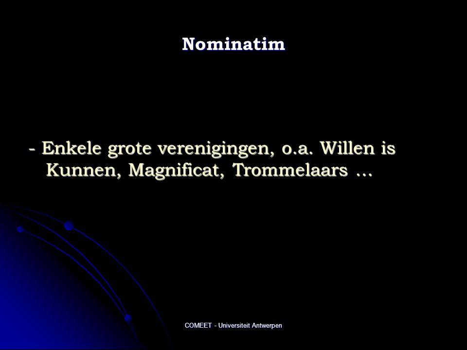 COMEET - Universiteit Antwerpen Nominatim - Enkele grote verenigingen, o.a. Willen is Kunnen, Magnificat, Trommelaars …