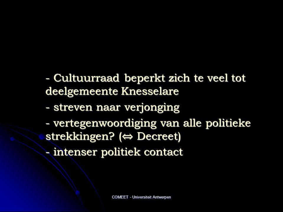 COMEET - Universiteit Antwerpen - Cultuurraad beperkt zich te veel tot deelgemeente Knesselare - streven naar verjonging - vertegenwoordiging van alle politieke strekkingen.