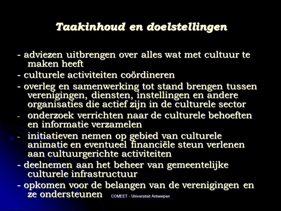 COMEET - Universiteit Antwerpen Taakinhoud en doelstellingen - adviezen uitbrengen over alles wat met cultuur te maken heeft - culturele activiteiten
