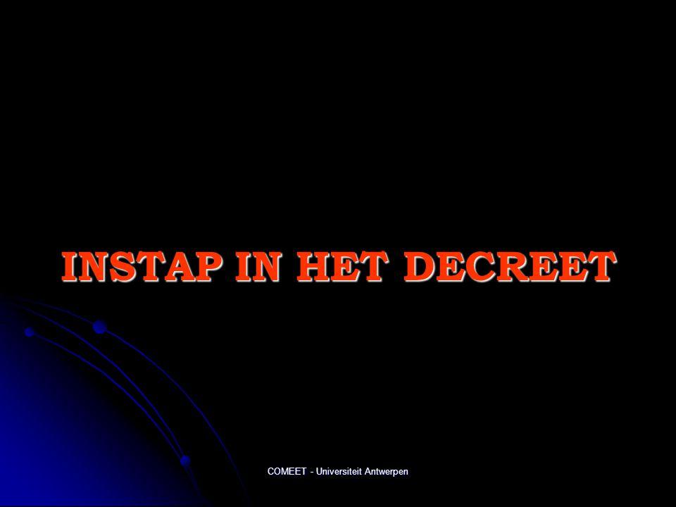 COMEET - Universiteit Antwerpen INSTAP IN HET DECREET