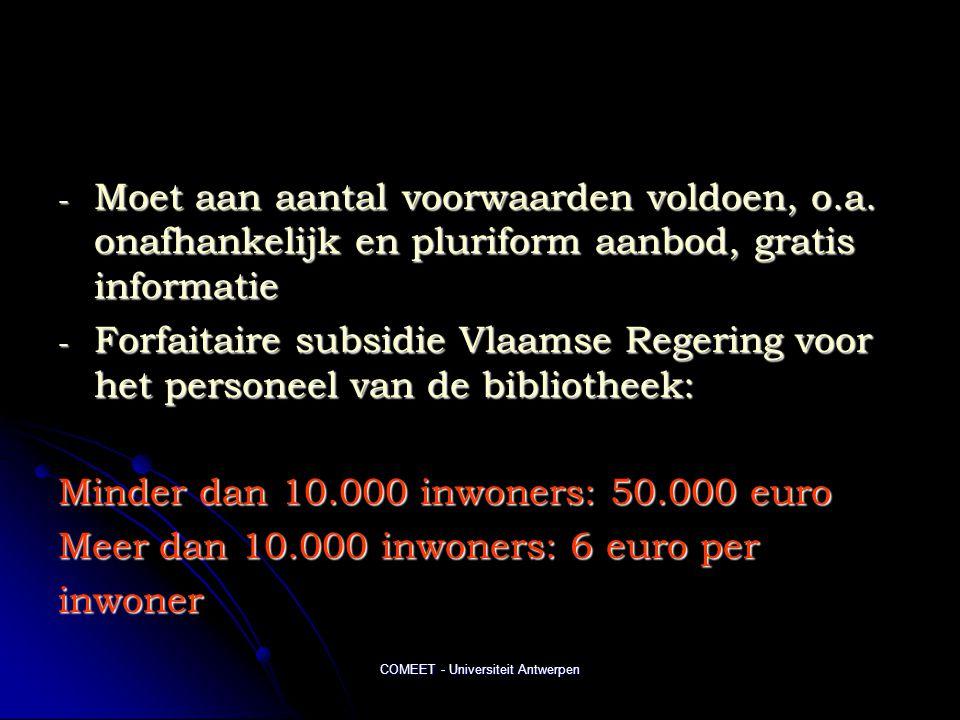 COMEET - Universiteit Antwerpen - Moet aan aantal voorwaarden voldoen, o.a. onafhankelijk en pluriform aanbod, gratis informatie - Forfaitaire subsidi