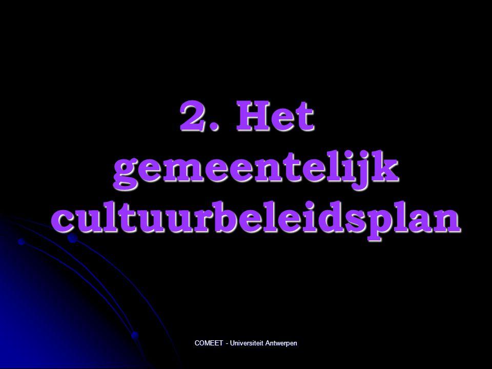 COMEET - Universiteit Antwerpen 2. Het gemeentelijk cultuurbeleidsplan