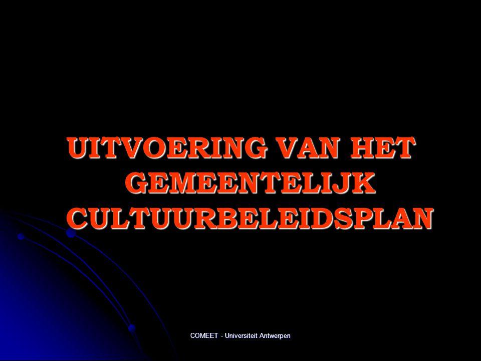 COMEET - Universiteit Antwerpen UITVOERING VAN HET GEMEENTELIJK CULTUURBELEIDSPLAN