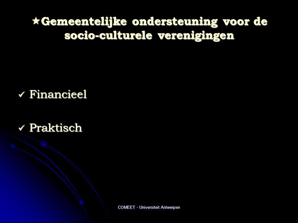 COMEET - Universiteit Antwerpen  Gemeentelijke ondersteuning voor de socio-culturele verenigingen  Financieel  Praktisch
