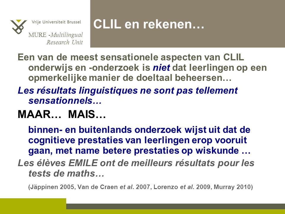 MURE -Multilingual Research Unit CLIL en rekenen… Een van de meest sensationele aspecten van CLIL onderwijs en -onderzoek is niet dat leerlingen op ee