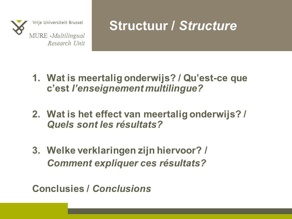 MURE -Multilingual Research Unit Structuur / Structure 1.Wat is meertalig onderwijs? / Qu'est-ce que c'est l'enseignement multilingue?Wat is meertalig