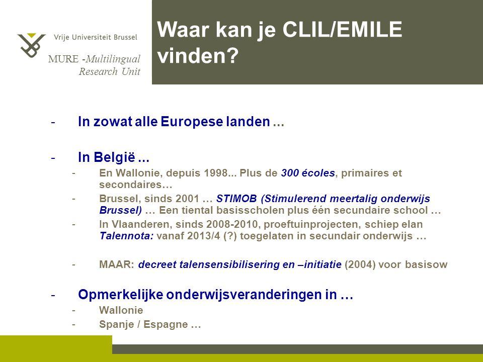 MURE -Multilingual Research Unit -In zowat alle Europese landen... -In België... -En Wallonie, depuis 1998... Plus de 300 écoles, primaires et seconda