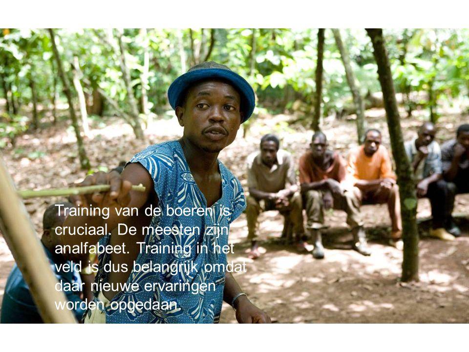 Training van de boeren is cruciaal.De meesten zijn analfabeet.