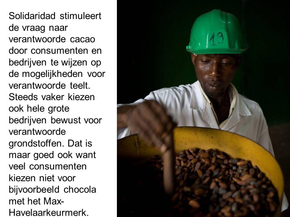 Solidaridad stimuleert de vraag naar verantwoorde cacao door consumenten en bedrijven te wijzen op de mogelijkheden voor verantwoorde teelt. Steeds va
