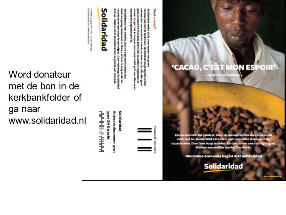 Word donateur met de bon in de kerkbankfolder of ga naar www.solidaridad.nl