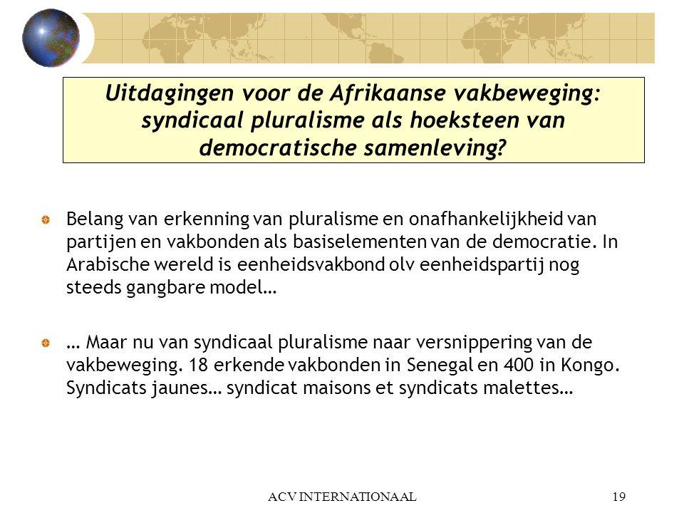 Uitdagingen voor de Afrikaanse vakbeweging: syndicaal pluralisme als hoeksteen van democratische samenleving? Belang van erkenning van pluralisme en o
