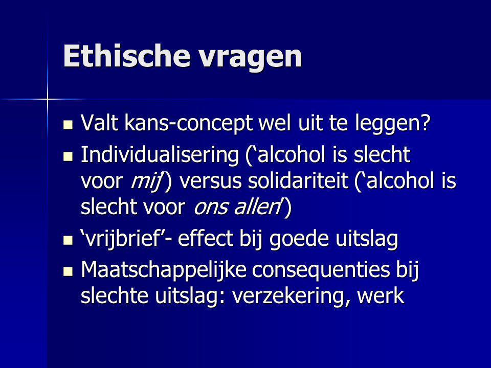 Ethische vragen  Valt kans-concept wel uit te leggen.
