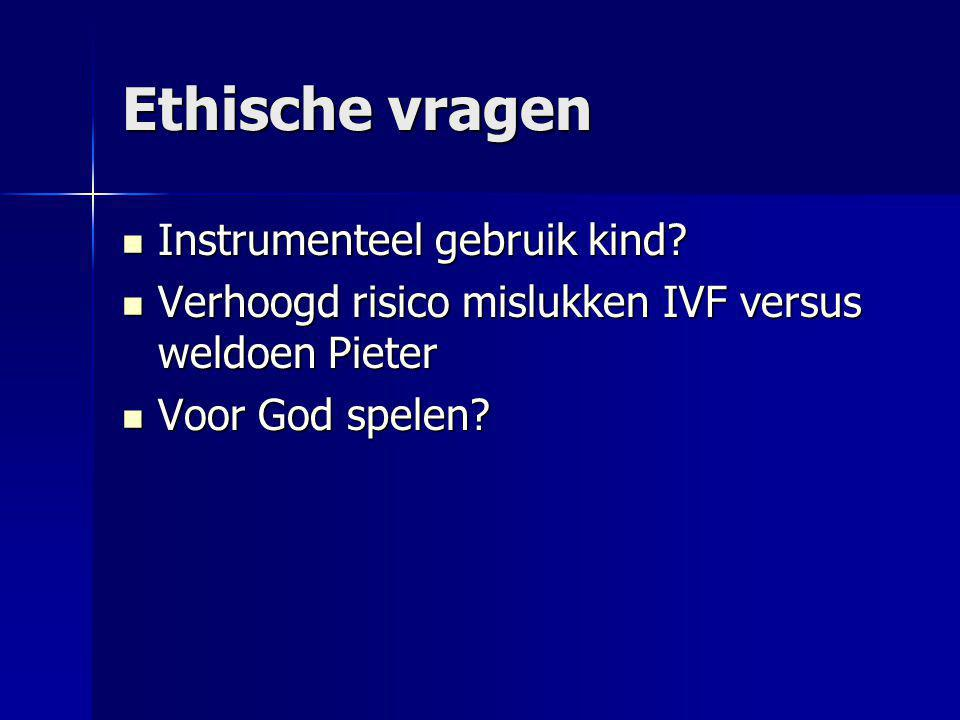 Ethische vragen  Instrumenteel gebruik kind.