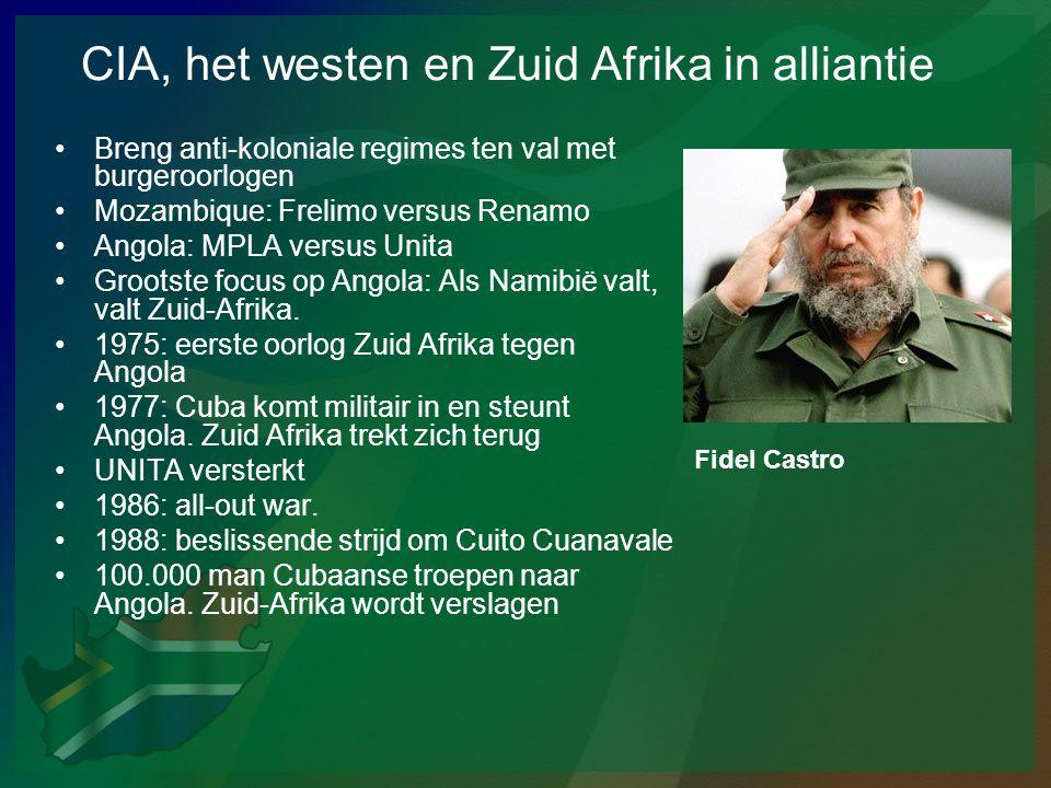 CIA, het westen en Zuid Afrika in alliantie •Breng anti-koloniale regimes ten val met burgeroorlogen •Mozambique: Frelimo versus Renamo •Angola: MPLA