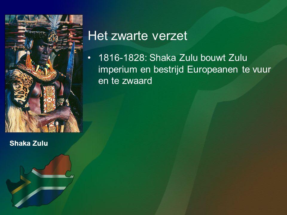 Het zwarte verzet •1816-1828: Shaka Zulu bouwt Zulu imperium en bestrijd Europeanen te vuur en te zwaard Shaka Zulu