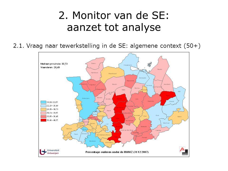 2. Monitor van de SE: aanzet tot analyse 2.1. Vraag naar tewerkstelling in de SE: algemene context (50+)