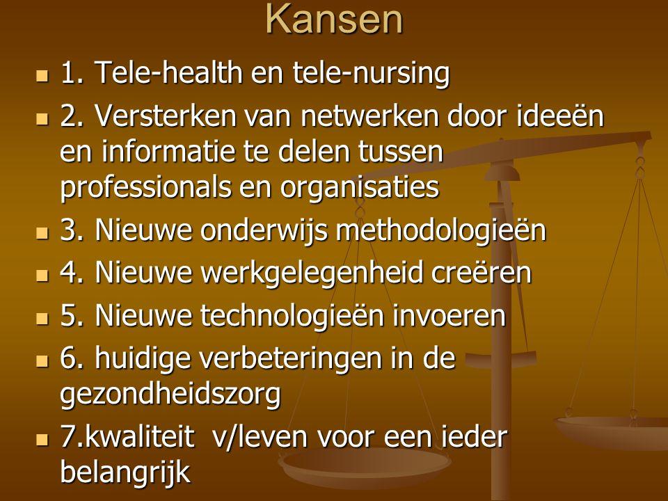 Kansen  1.Tele-health en tele-nursing  2.