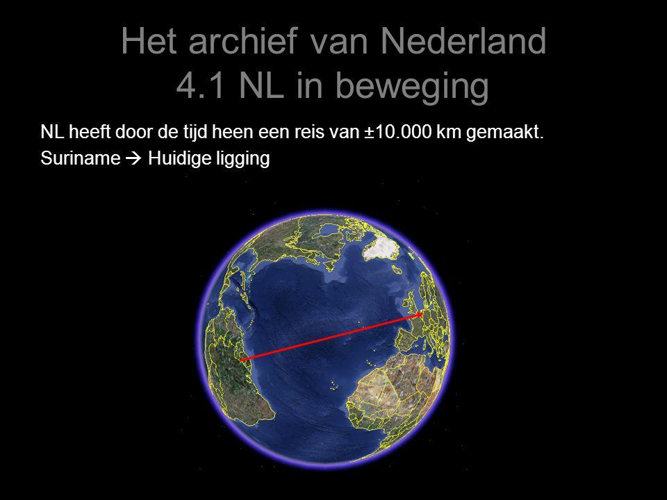 Het archief van Nederland 4.1 NL in beweging NL heeft door de tijd heen een reis van ±10.000 km gemaakt. Suriname  Huidige ligging